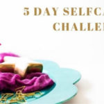 5 Day Self Care Challenge